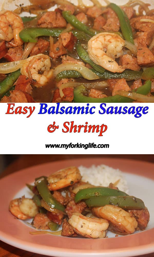 Easy Balsamic Sausage and Shrimp Recipe from ww.myforkinglife.com. Easy and quick dinner option for those busy nights.