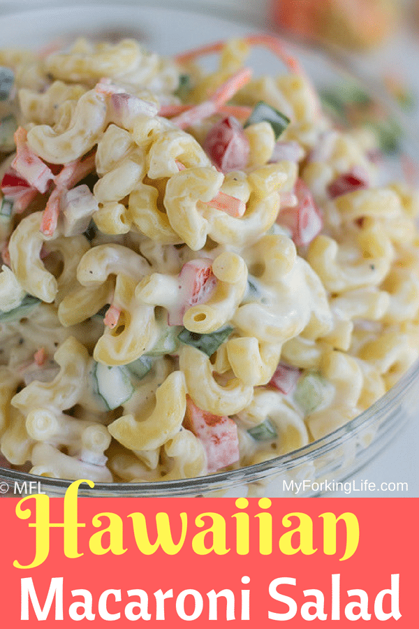 This Hawaiian Macaroni Salad is a sweet and tangy macaroni salad that is a twist on traditional macaroni salad. Covered in a delicious creamy sauce with bright vegetables, it's perfect for summer. #easy #hawaiian #sidedish #cookoutsides #mealprep #pastasalad #picnicsalad #summersalad #hawaiianmacaronisalad #myforkinglife