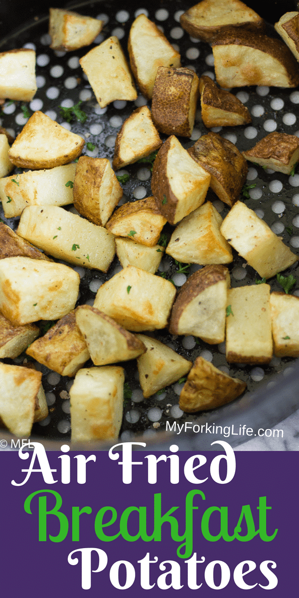 These Breakfast Air Fried Potatoes are crispy on the outside and tender on the inside, just how breakfast potatoes should be. Step by step photos included to get the perfect breakfast potatoes in the air fryer.  #airfryer #healthy #airfriedpotatoes #easy #airfryerrecipes #myforkinglife #airfryerfries #breakfast