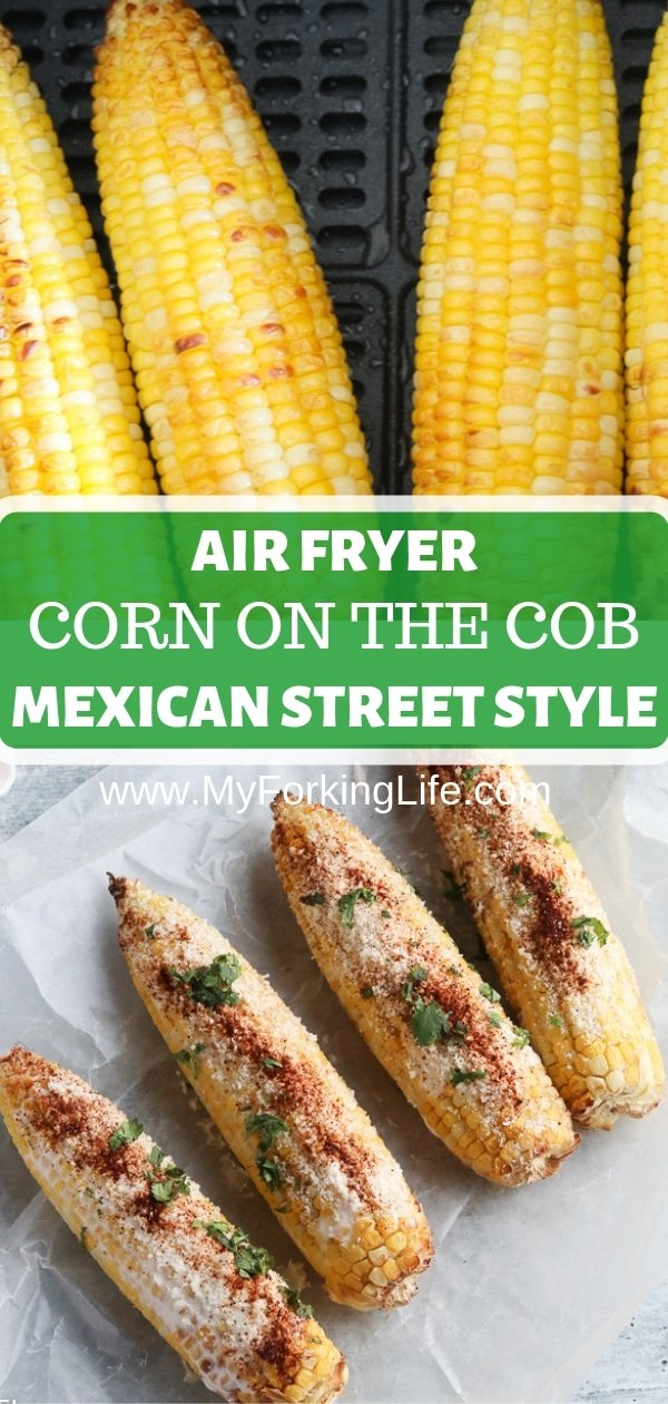 pin image of air fried corn in the basket on top and finished air fryer corn on the bottom.